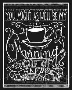 "Vintage Chalkboard Typography Print by Mandipidy  ""You Might As Well Be My Morning Cup of Happy"" Coffee Print"