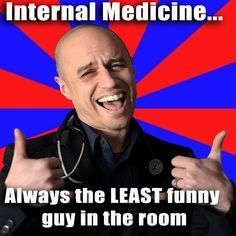 Internists...guaranteed to be the life of any party!
