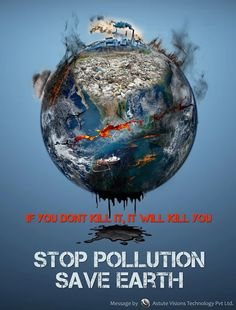 To Keep Planet Earth Pollution Free Make Your Every Day Lets Us Save Our Environment Health GO GREEN Water
