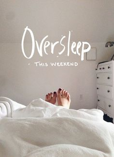 Oversleep this weekend. www.gracetheday.com