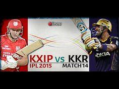 KKR vs KXIP IPl 2015 - 18 April 2015 Live Streaming Knight Riders Vs Kin...