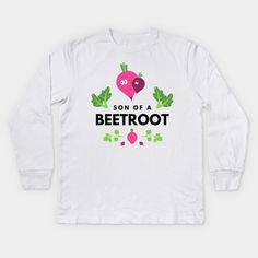 Son Of A Beetroot Funny Vegetable Quote - Beetroot - Kids Long Sleeve T-Shirt | TeePublic