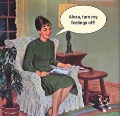 Alexa, turn my feelings off! - Emotionally exhausted from being dragged by the drama llama? Our I'm Not Emotionally Dead, But It - Retro Humor, Vintage Humor, Retro Funny, Funny Vintage, Funny Shit, The Funny, Hilarious, In My Feelings, Emotionally Exhausted