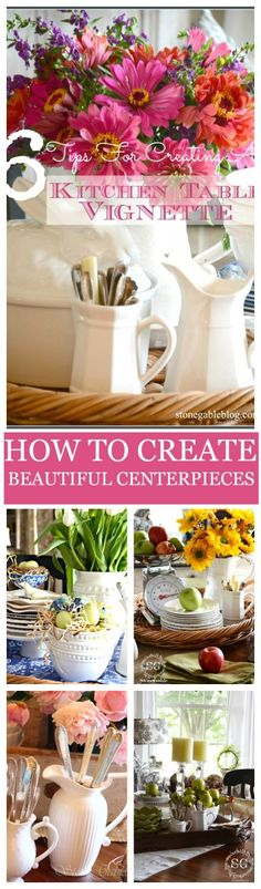 6 TIPS FOR CREATING BEAUTIFUL KITCHEN TABLE VIGNETTES Step by step, easy method. Beautiful every time