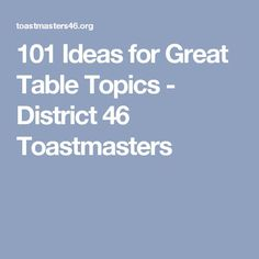 More Than An Interesting Sideline Of The Toastmasters Meeting Table Topics Can Translate To Confidence At Work And In Social Situations