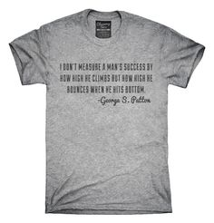 Measure A Mans Success George S Patton Quote T-Shirts, Hoodies, Tank Tops