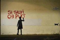 """scrittosulmuro:  """"Si salvi chi può"""" made by Kenny Random, Padova"""