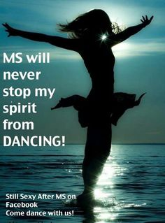 Don't stop dancing - NEVER - whether I am trying to stand up or sitting in a chair - I will not stop dancing!