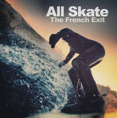 """All Skate - """"The French Exit"""" album art."""
