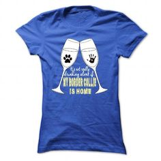 Its not really drinking alone if my border collie is home T Shirts, Hoodies. Check price ==► https://www.sunfrog.com/Pets/Limited-Edition-Its-not-really-drinking-alone-if-my-border-collie-is-home-RoyalBlue-27508863-Ladies.html?41382 $19