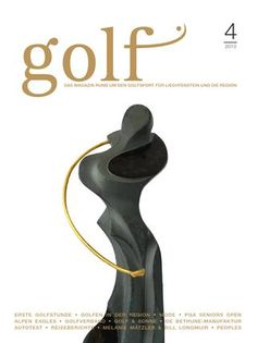 golf #4  Das Magazin rund um den Golfsport für Liechtenstein und die Region