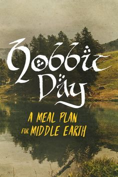 September 22: Happy Hobbit Day: A Meal Plan for Middle Earth