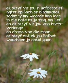Ek skryf vir jou n liefdesbrief agter op Bach se bladmusiek Love My Man, Love You, Afrikaanse Quotes, Goeie Nag, Truth Of Life, Faith In Love, My Land, Qoutes, Love Quotes