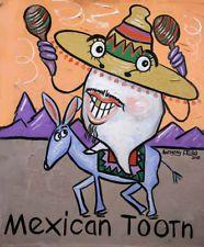 MEXICAN TOOTH DENTAL DENTIST PRINT TEETH ANTHONY FALBO