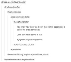Color is a pigment of your imagination