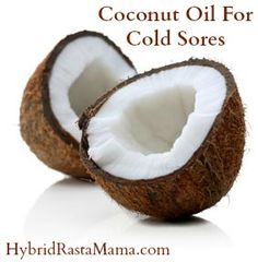 Coconut Oil for Cold Sores (Plus a few other natural remedies) / HybridRastaMama.com