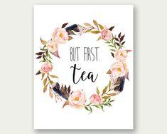 But First Tea, Tea Printable, Tea Print, Tea Wall Art, Kitchen Wall Art, Kitchen…