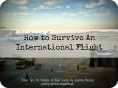 Journey Mercies: Travel Tips for Rookies: How to Survive An International Flight I feel like I'll be grateful I pinned this one day. Travel Info, Time Travel, Travel Tips, Travel Plan, Travel Hacks, Travel Packing, Oh The Places You'll Go, Places To Travel, Travel Destinations