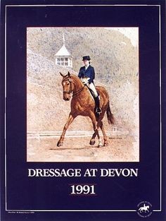 Dressage At Devon Vintage Poster '91. That's the year I was born , cool...