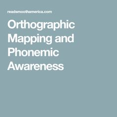 Orthographic Mapping and Phonemic Awareness Phonemic Awareness, Teaching Reading, Map, Education, Organizations, Quotes, Articles, Quotations, Location Map