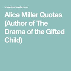 a review of alice millers drama of the gifted child And for more brilliance from alice miller be sure to visit alice-millercom if you loved this book as much as i did you might also be interested in reading miller's equally brilliant and groundbreaking book the drama of the gifted child in the red link below.