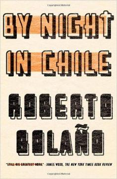 Amazon.com: By Night in Chile (9780811215473): Roberto Bolaño, Roberto Bolano, Chris Andrews: Books
