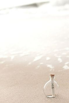 Message in a bottle!!! Bebe'!!! Just a day at the beach!!!