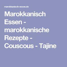 Marokkanisch Essen - marokkanische Rezepte - Couscous - Tajine
