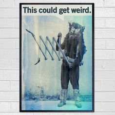 This Could Get Weird Print, 18€, now featured on Fab.