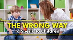 Parenting Tips | The Wrong Way to Speak to Children  #parenting #tips #hacks #parentingtips #parentinghacks #speak #children