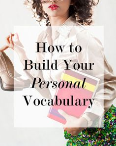 How to Build Your Personal Vocabulary