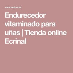 Endurecedor vitaminado para uñas | Tienda online Ecrinal