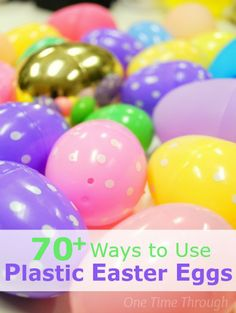 70+ Ways to Use Plastic Easter Eggs