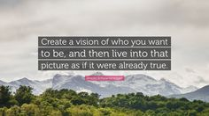 Arnold Schwarzenegger Quote Create A Vision Of Who You Want To