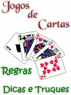 Jogos de Cartas - Regras Dicas e Truques; Veja em detalhes neste site http://www.mpsnet.net/1/468.html