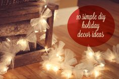 10 simple DIY holiday decor ideas...I like the pinecone one for windows.