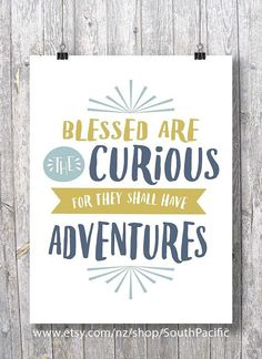 Blessed are the curious, for they shall have adventures | Printable art | travel wanderlust Printable wall art | nursery typography decor #nurseryideas #quotes #nurseryart #babyroom #ad