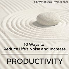 10 Ways to Reduce Noise and Increase Productivity