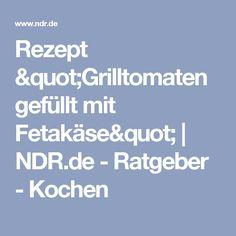 "Rezept ""Grilltomaten gefüllt mit Fetakäse"" | NDR.de - Ratgeber - Kochen"