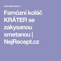 Famózní koláč KRÁTER se zakysanou smetanou | NejRecept.cz