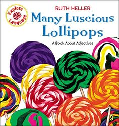 Many Luscious Lollipops: A Book About Adjectives (Explore!) by Ruth Heller