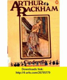 Cinderella (9780140049077) C. S. Evans, Charles Perrault, Arthur Rackham , ISBN-10: 014004907X  , ISBN-13: 978-0140049077 ,  , tutorials , pdf , ebook , torrent , downloads , rapidshare , filesonic , hotfile , megaupload , fileserve