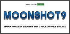 Home run trading is awesome especially with NADEX. And we have a powerful new home run day trading strategy that you can use with the day binaries, the day spreads, even 2 hour binaries. MOONSHOT9 NADEX Home Run Strategy for 2 Hour or Daily Binaries also gives you the opportunity to cross apply trading over to Forex day trading, stock day trading or e-mini futures day trading. And you know what? You could even use MOONSHOT9 NADEX Home Run Strategy for 2 Hour or Daily Binaries on vanilla options