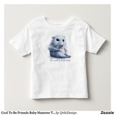 Cool To Be Friends Baby Hamster TShirts