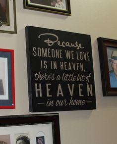 Because Someone We Love is in HEAVEN/There's a little bit of HEAVEN in our home Sign/shelf sitter/Black and Tan
