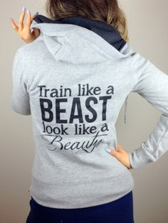 Train like a Beast Look like a Beauty Skinny Zip Hoodie
