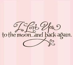 I Love You to the moon...and back again. ❤ tjn