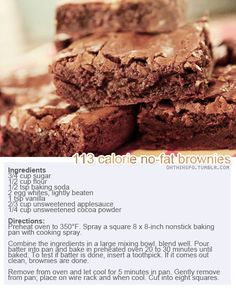 113 calorie no-fat brownies with sugar i would use splenda instead so they would be less...will let you know how they go.