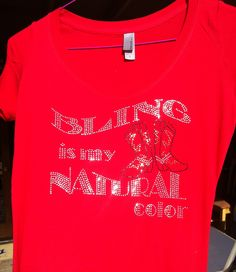 More bling for your buck..... What do you want your shirt to say?????