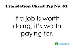 Translation Client Tip No. 01: If a job is worth doing, it's worth paying for. | www.elingual.net